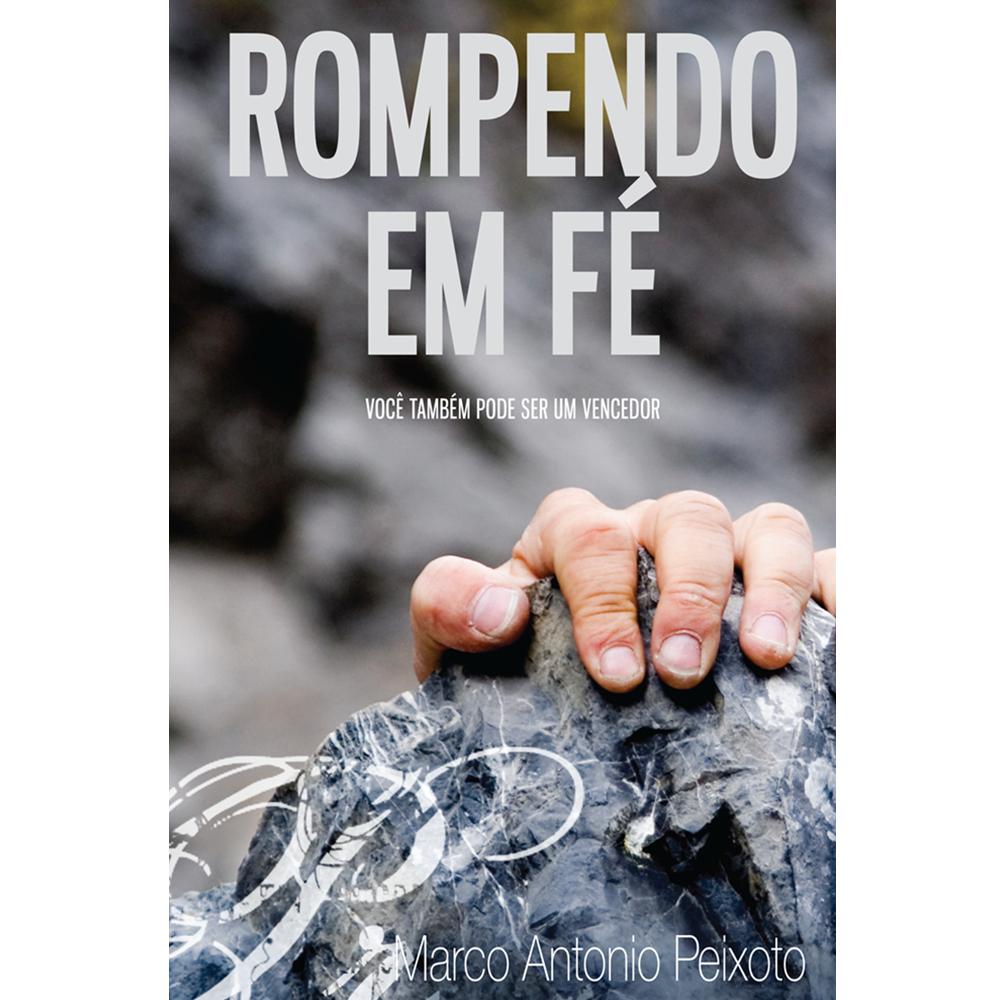 Rompendo em Fé, Marco A. Peixoto